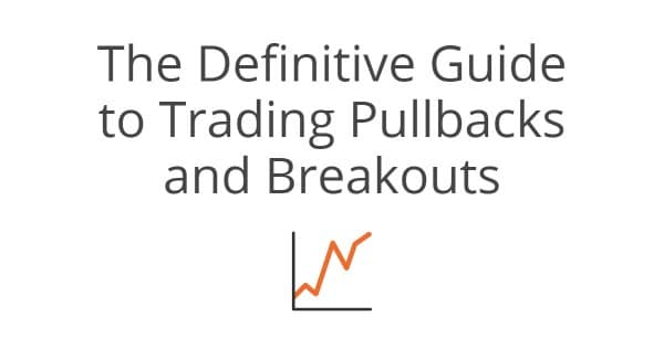 trading pullbacks and breakouts