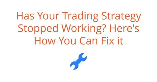 trading strategy stopped working